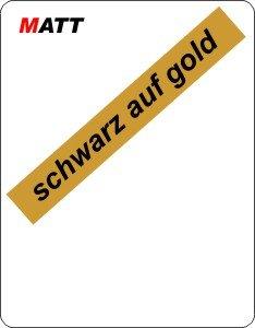 schwarz auf gold (matt)